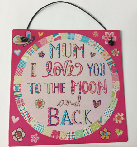 Mum I Love You To The Moon & Back Metal Sign
